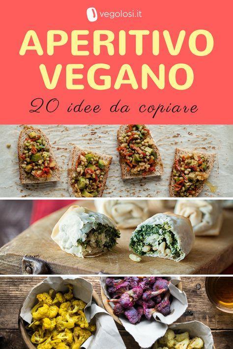 Aperitivo vegano: 20 ricette da non perdere