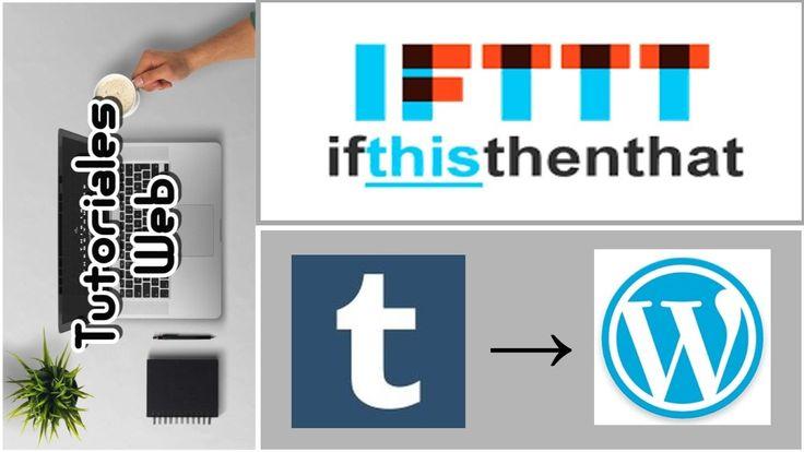 IFTTT 2017 - Publicar automáticamente de Tumblr a Wordpress (español)