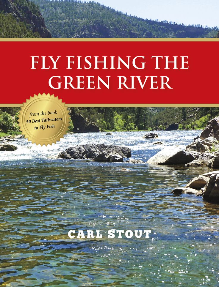 Fly fishing the green river stonefly press ebooks for Green river fishing
