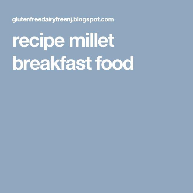 recipe millet breakfast food