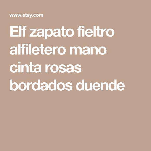 Elf zapato fieltro alfiletero mano cinta rosas bordados duende