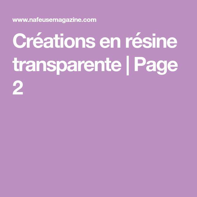 Créations en résine transparente   Page 2