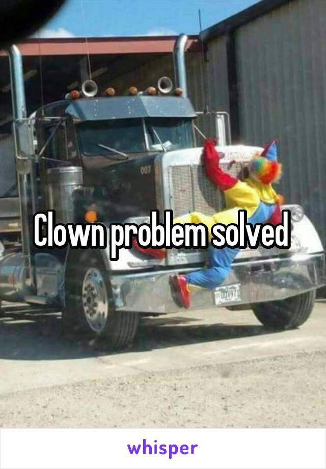 Clown problem solved