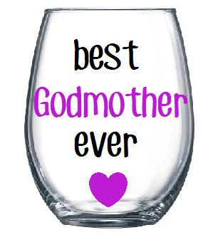Best Godmother Ever, Will you be my Godmother, Pregnancy Reveal,Baby Shower,Personalized Custom Name Glass,Christening Dedication Wine Glass