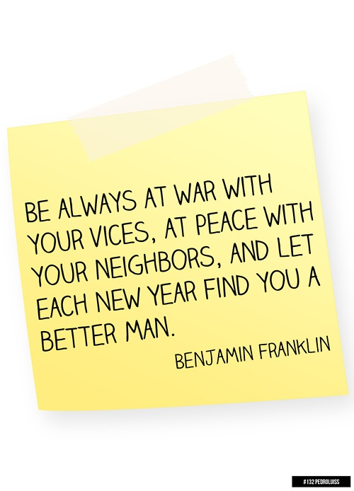 .: Happy New Years, 2012 Resolutions, Random Things, At Peace, Smart Ideas, Benjamin Franklin, Franklin Quotes, Good Advice, 2013 Resolutions