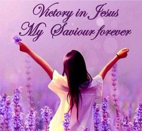 1 CORINTHIANS 15:57 - Thanks be to God! He gives us the victory through our Lord Jesus Christ!