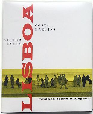 LISBOA, CIDADE TRISTE E ALEGRE by Victor Palla and Costa Martins