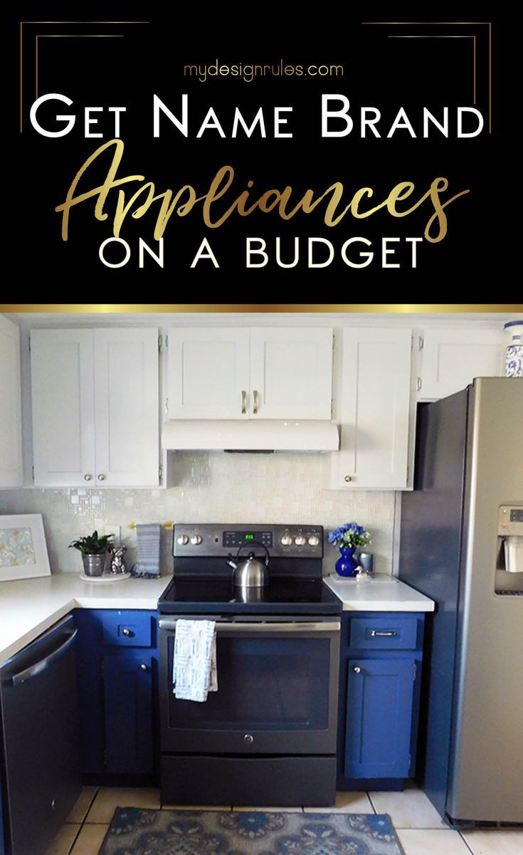 How I Scored Brand Name Appliances For Cheap Budget Kitchen