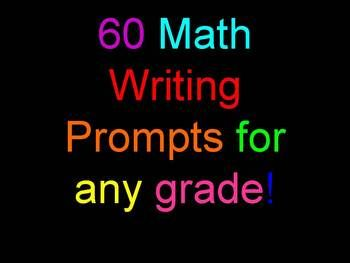 FREE This file contains 60 math writing prompts.  There are prompts for assessing student disposition, prompts for learning logs assessing learning, prompts to use for problem-solving assessing process.  Can be used as tickets out of the door, homework assignments, as an introduction to a new unit. 3-12, 3 pgs.  From Middle School Math Activities