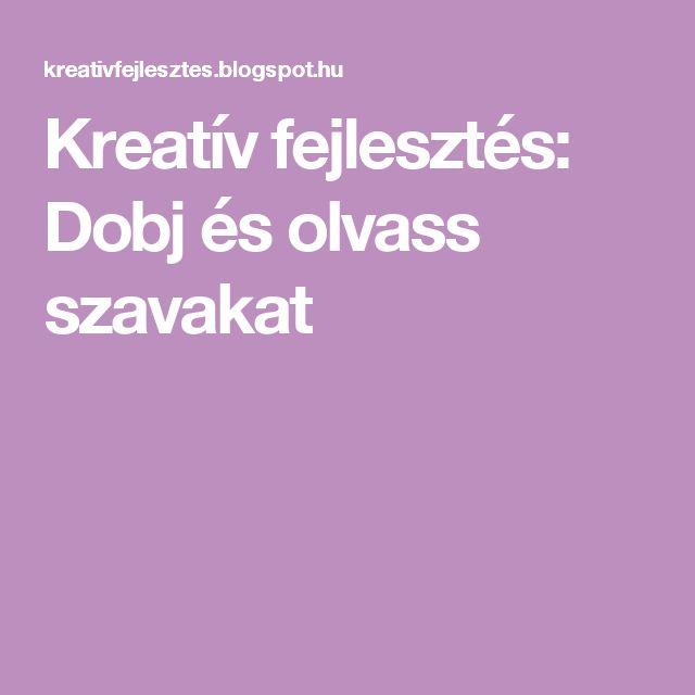 Kreatív fejlesztés: Dobj és olvass szavakat