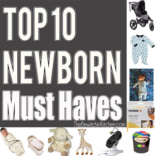 Top 10 Newborn Must Haves AND another post with 10 Do Not Buys... What can I say, I love to research