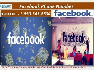 How Does Facebook Phone Number 1-850-361-8504 Help To Recover My FB Account? Our Facebook phone number provides free services through our toll-free number 1-850-361-8504. For any types of technical issues, our customer care doesn't take any types of charge. Our technicians are highly skilled and have years of experience who resolve your troubles within in a few minutes. So you can utilize our free service by just dial our given number. For more information…