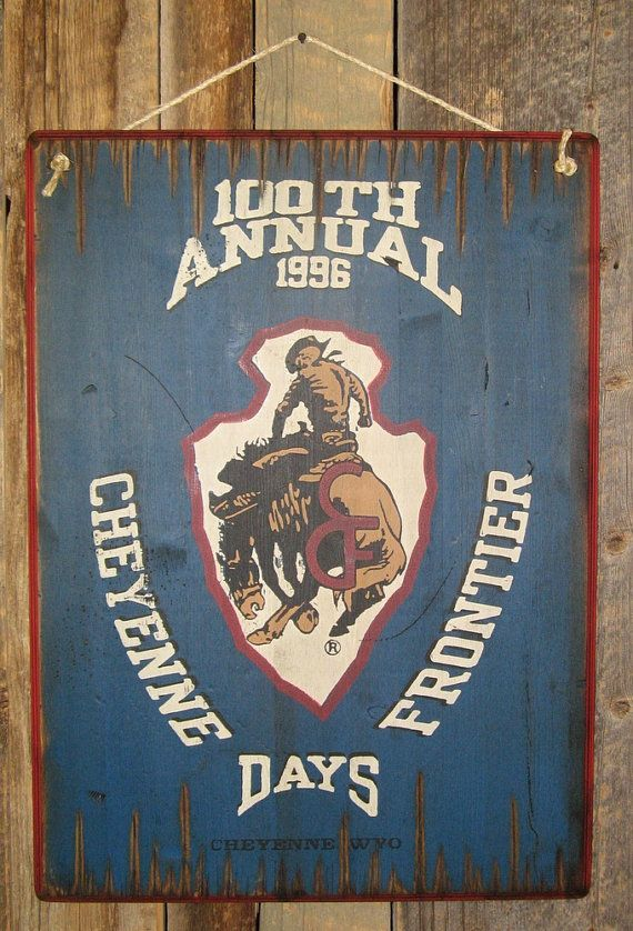Cheyenne Frontier Days 100th Annual Western, Antiqued, Wooden Rodeo Sign