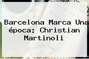 http://tecnoautos.com/wp-content/uploads/imagenes/tendencias/thumbs/barcelona-marca-una-epoca-christian-martinoli.jpg Azteca Deportes. Barcelona marca una época: Christian Martinoli, Enlaces, Imágenes, Videos y Tweets - http://tecnoautos.com/actualidad/azteca-deportes-barcelona-marca-una-epoca-christian-martinoli/