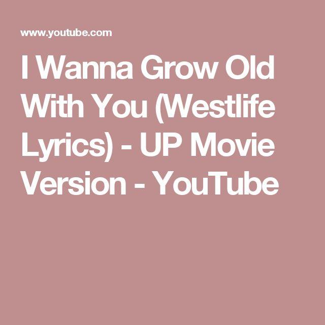 I Wanna Grow Old With You (Westlife Lyrics) - UP Movie Version - YouTube