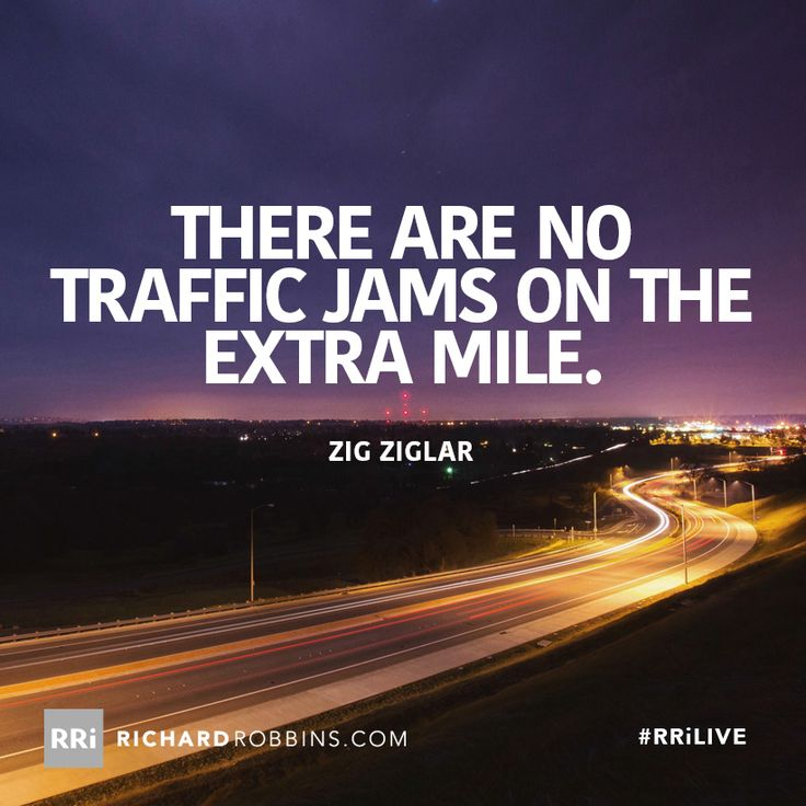 There are no traffic jams on the extra mile. #RRiLIVE www.richardrobbins.com