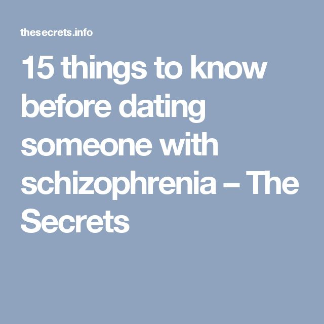 how to deal with dating someone with schizophrenia when a guy wants to hook up with you