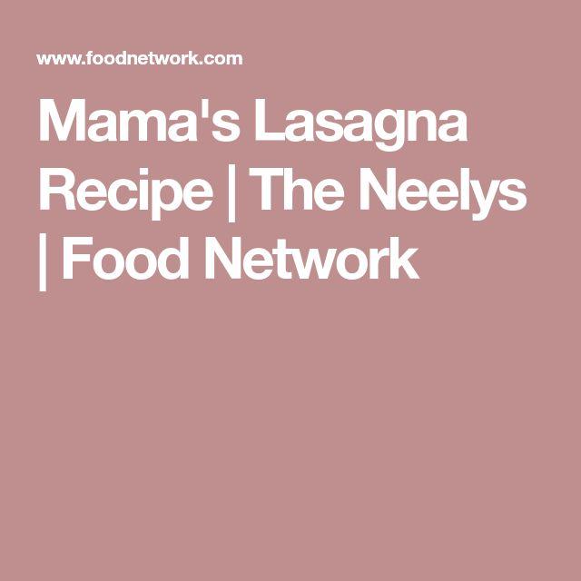 Mama's Lasagna Recipe | The Neelys | Food Network