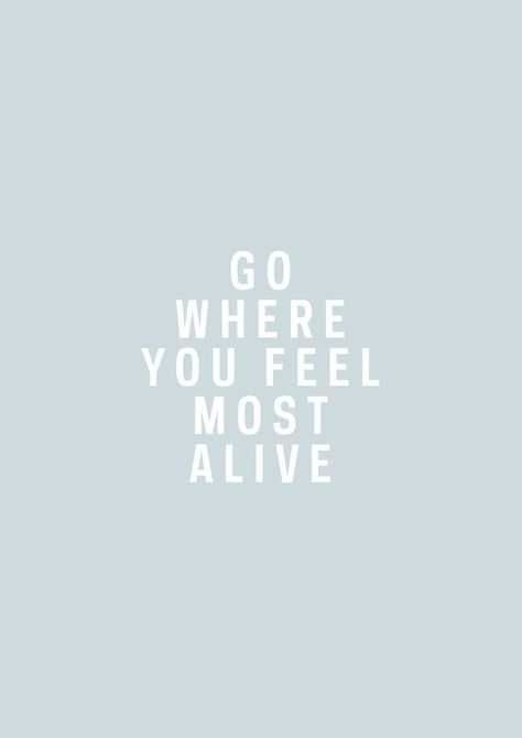 LIFE IS TOO SHORT TO NOT FEEL ALIVE!