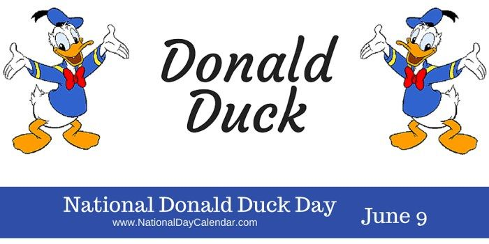 June 9, 2017 – NATIONAL DONALD DUCK DAY – NATIONAL STRAWBERRY RHUBARB PIE DAY | NATIONAL CAREER NURSING ASSISTANTS DAY | NATIONAL EARL DAY