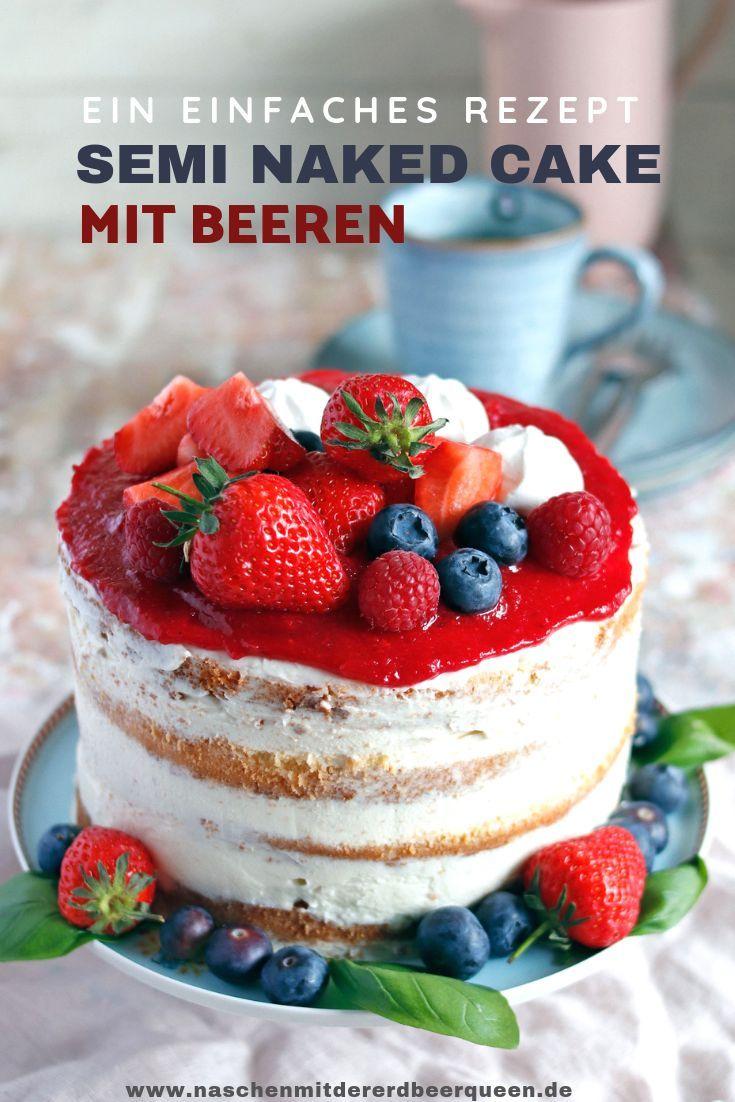Rezept für einen Naked Cake / Semi Naked Cake mit Beeren. Erdbeerkuchen in 16er …   – Kaffeekränzchen