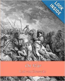On War: Carl von Clausewitz: 9781456315023: Amazon.com: Books