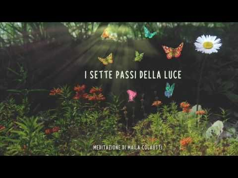 meditazione guidata: I SETTE PASSI DELLA LUCE - YouTube