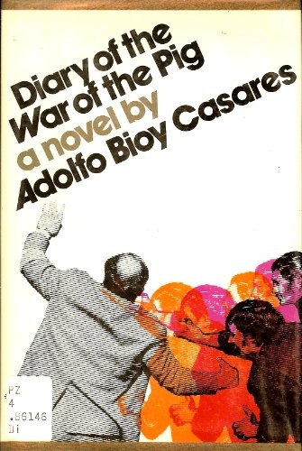 Diary of the War of the Pig: A Novel by Adolfo Bioy Casares. McGraw Hill, 1972. Cover design by Roy Kuhlman. www.roykuhlman.com