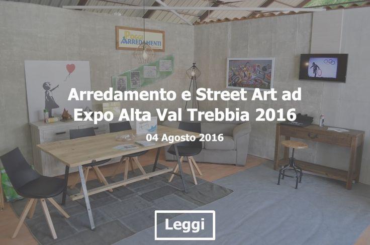 Articolo P.A Blog sull'ottava edizione di #ExpoValTrebbia con l'ambientazione effetto #loft a tema #StreetArt di #PoggiArredamenti - assolutamente da non perdere #PoggiArredamentiBlog