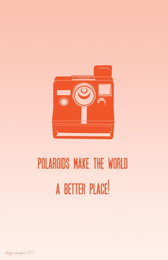 Polaroids make the world a better place 8x12 Poster - Retro Mod Style Print, Typography Print, Wall decor, Vintage Camera. $18.00, via Etsy.