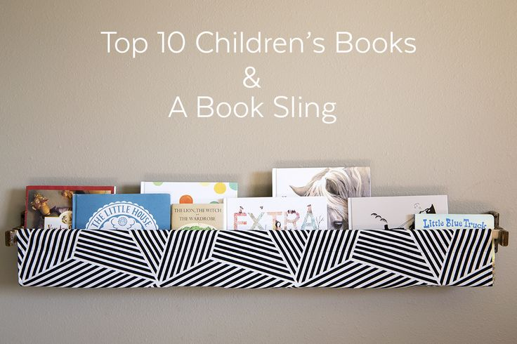 A list of my top 10 Children's Books at this time as well as a Book Sling using Blue House Joys Book Sling Pattern.