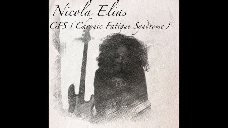 CFS (Chronic Fatigue Syndrome) ME Awareness Song by Nicola Elias
