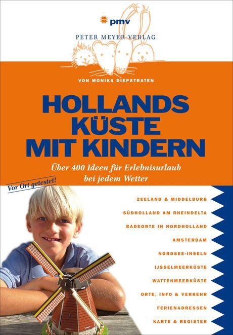 Inhalt: Für einen entspannten und spannenden Urlaub gibt es »Hollands Küste mit Kindern« in bereits 2. Auflage. Darin finden Sie: genaue Adressen, Preise, Öffnungszeiten, Anfahrt mit Bahn, Auto ode…