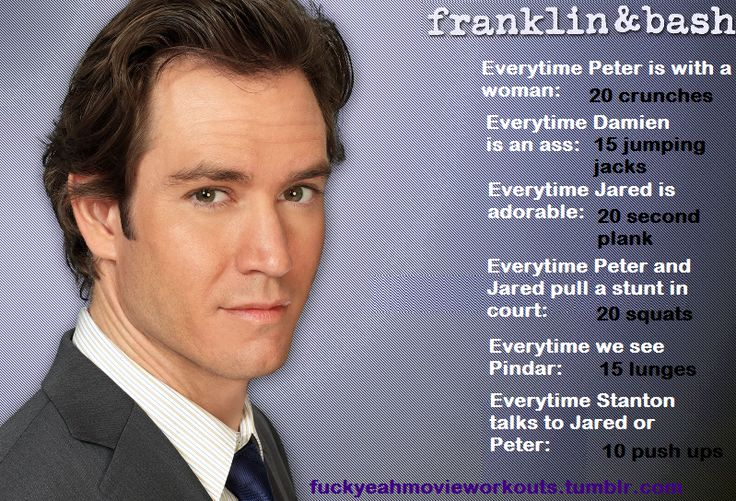 Franklin & Bash workout. Like a drinking game, but better for you. This site has one for tons of shows and movies.