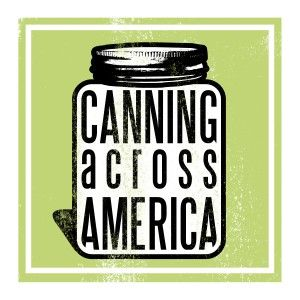 "Recipes for Canning from ""Canning Across America"""