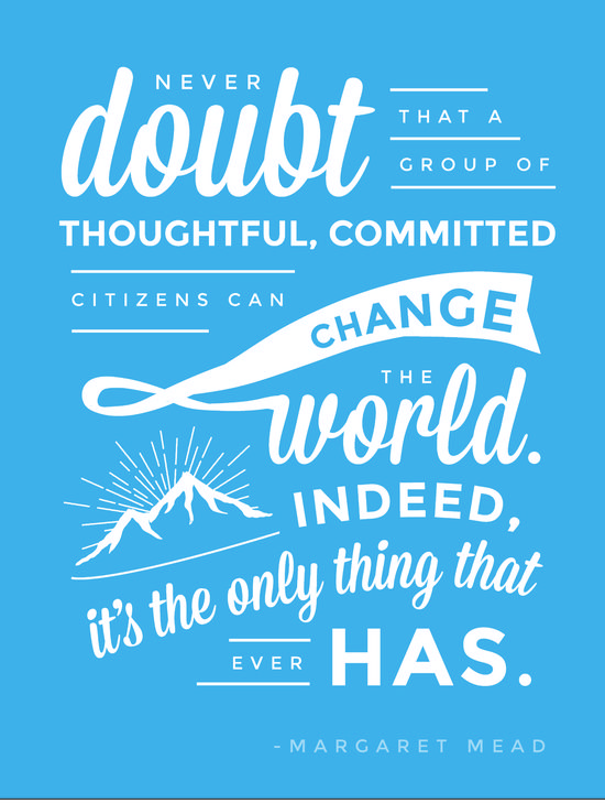 Change the world. :: Margaret Mead Inspirational Quote Art Print