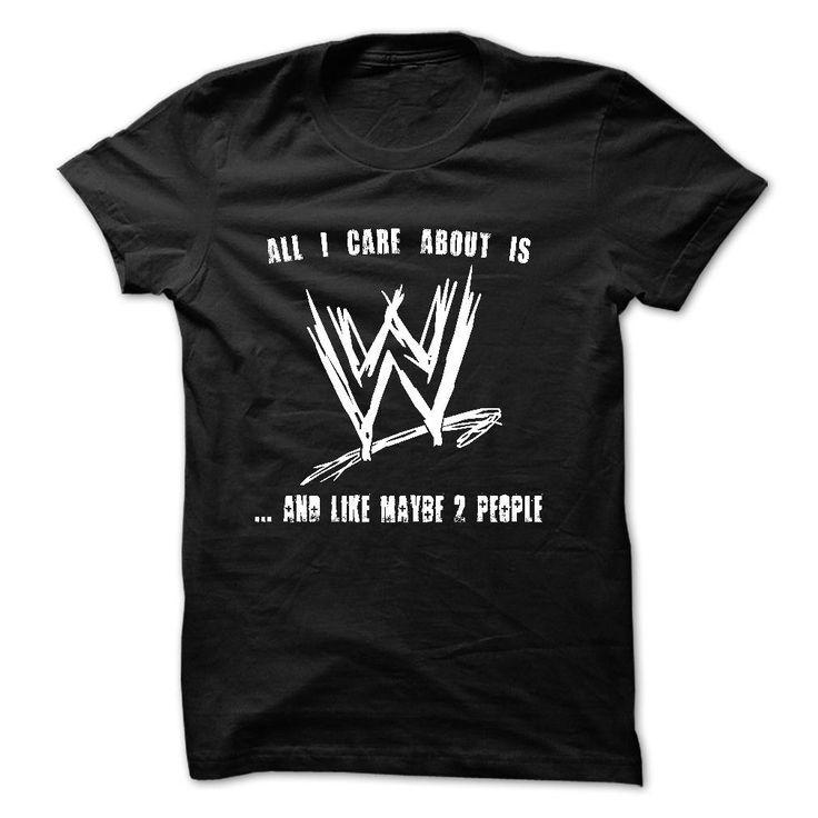 All I Care is WWE T Shirt, Hoodie, Sweatshirt