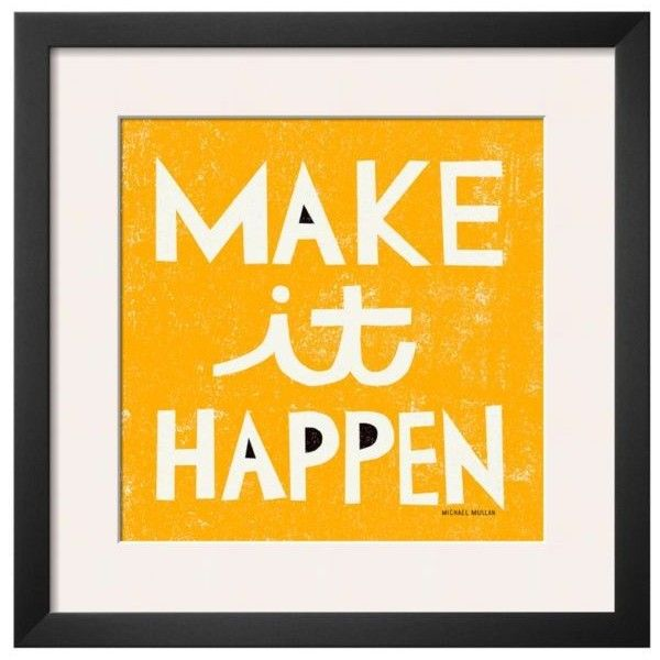 Art.Com Yellow Make It Happen By Michael Mullan Framed Art ($87) ❤ liked on Polyvore featuring home, home decor, wall art, words, art, backgrounds, misc, text, yellow and yellow home accessories