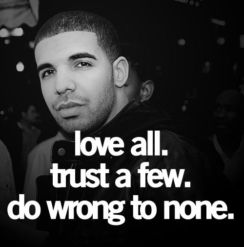 Google Image Result for http://grandpins.com/wp-content/uploads/2012/08/1607657.jpg: Drakequotes, Life Quotes, Drake Quotes, Trust, Quotes Sayings, Wrong