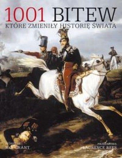 1001 bitew, które zmieniły historię świata - R.G. Grant - Książka