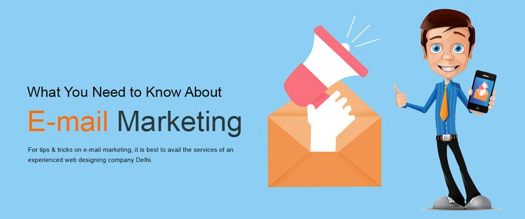 What You Need to Know About E-mail Marketing | For tips & tricks on e-mail marketing, it is best to avail the services of an experienced web designing company Delhi.