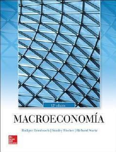 Macroeconomía / Rudiger Dornbusch, Stanley Fischer, Richard Startz. 12ª ed. (2015)