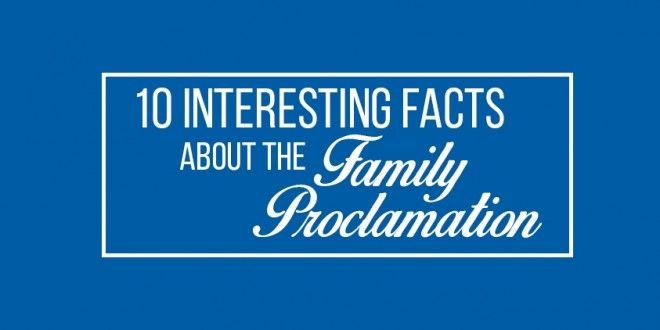 10 Facts About The Family A Proclamation to the World | On September 23, 2015, we recognize the 20th anniversary of The Family: A Proclamation to the World (The Family Proclamation). Here are 10 facts you may not have known about it.