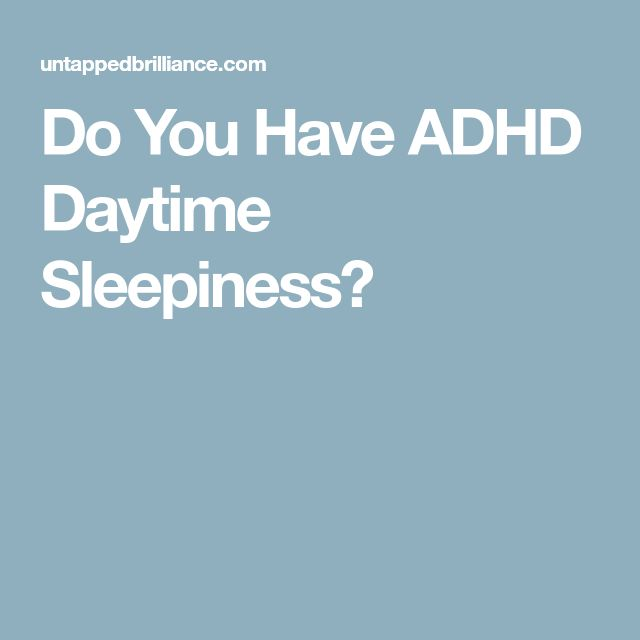 Do You Have ADHD Daytime Sleepiness?