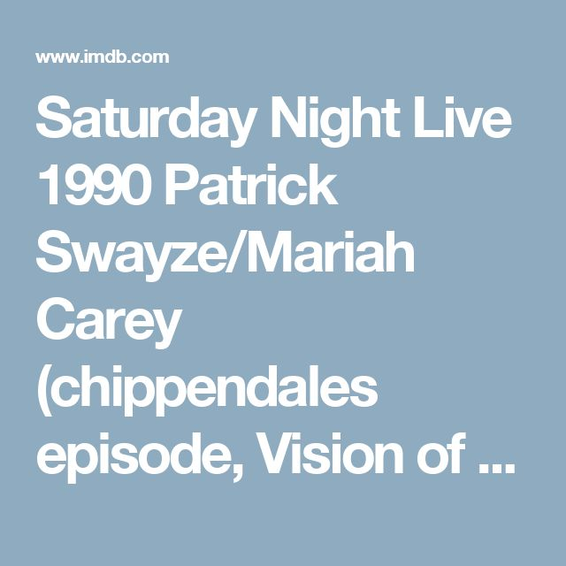 Saturday Night Live 1990 Patrick Swayze/Mariah Carey (chippendales episode, Vision of Love)