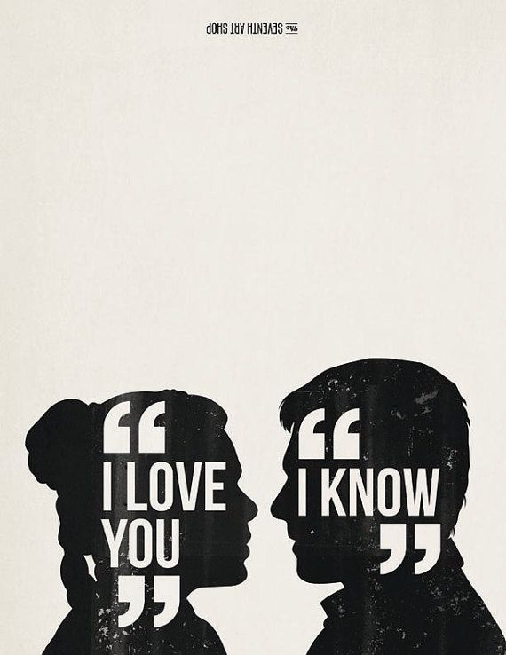 Download I love you I know. Leia and Han solo. Valentines day card ...