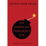 Letters from Frank: An American Terrorist's Life (Kindle Edition)By Ingrid Holm-Garibay