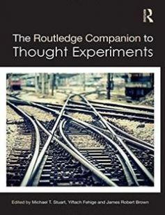 The Routledge Companion to Thought Experiments 1st Edition free download by Michael T Stuart Yiftach Fehige James Robert Brown ISBN: 9780415735087 with BooksBob. Fast and free eBooks download.  The post The Routledge Companion to Thought Experiments 1st Edition Free Download appeared first on Booksbob.com.