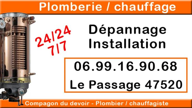 Plombier chauffagiste Le Passage 47520 0699169068 Plombier chauffagiste Le Passage 47520 0699169068 Compagnon du devoir plombier O699169068 depannage plomberie, depannage chauffage Le Passage 47520 Installation