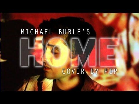 Home (Michael Bublé Cover) by Pip